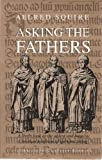 Asking the Fathers