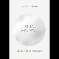 Seja monge: A arte da meditação