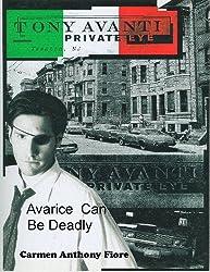 Avarice Can Be Deadly (Tony Avanti, Private Eye Book 1)