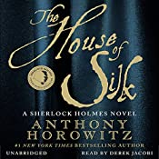 The House of Silk: A Sherlock Holmes Novel | Anthony Horowitz