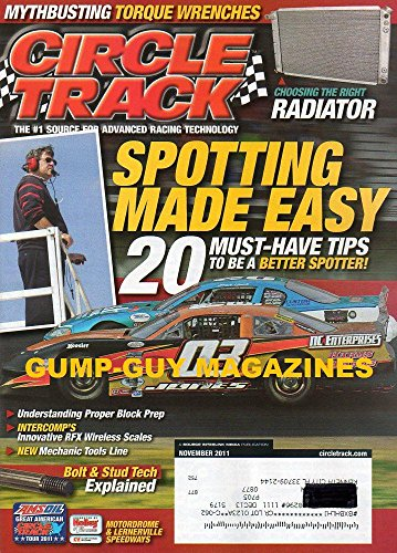 Circle Track #1 Source For Advanced Racing Technology November 2011 Magazine SPOTTING MADE EASY: 20 MUST-HAVE TIPS TO BE A BETTER SPOTTER! Understanding Proper Block Prep ()