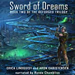 Sword of Dreams: The Reforged Trilogy, Book 2 | Erica Lindquist,Aron Christensen