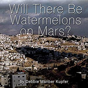 Will There Be Watermelons on Mars? Audiobook