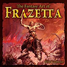 Fantasy Art of Frank Frazetta 2016 Wall (Calendar)