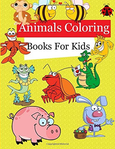Download Animals Coloring Books For Kids: Animals Coloring Books For Kids 2-8( Coloring, Drawing And More) (Coloring Books For Boys) ebook