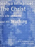 img - for Joshua Immanuel The Christ His Life on Earth and His Teaching book / textbook / text book