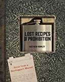 img - for Lost Recipes of Prohibition: Notes from a Bootlegger's Manual book / textbook / text book