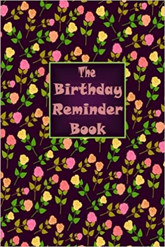 The Birthday Reminder Book: Dates to Remember Every Year
