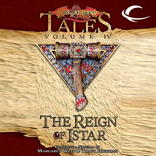 The Reign Of Istar  Dragonlance Tales  Vol  4