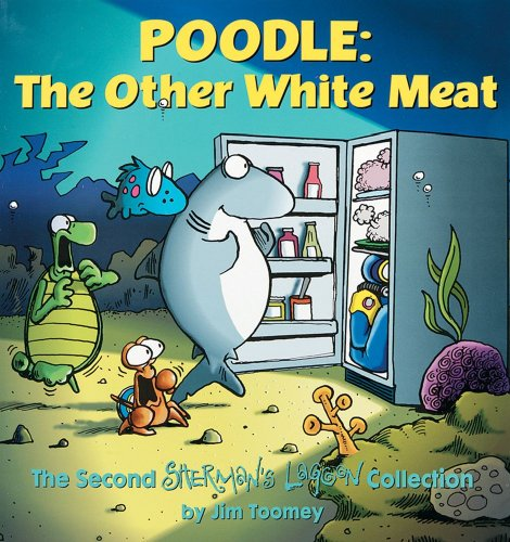 Poodle: The Other White Meat: The Second Sherman's Lagoon Collection ()