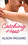 Catching Heat (Feeling the Heat Book 3)