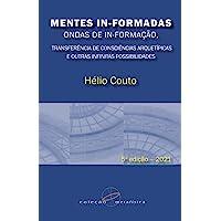 Mentes In-Formadas, Ondas de In-Formação: transferência de consciências arquetípicas e outras infinitas possibilidades