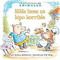 Hilda Tiene Un Hipo Horrible (Hanna Hippo's Horrible Hiccups) : La Letra H (Letter H)