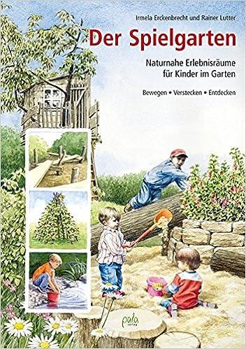 Der Spielgarten: Naturnahe Erlebnisräume für Kinder