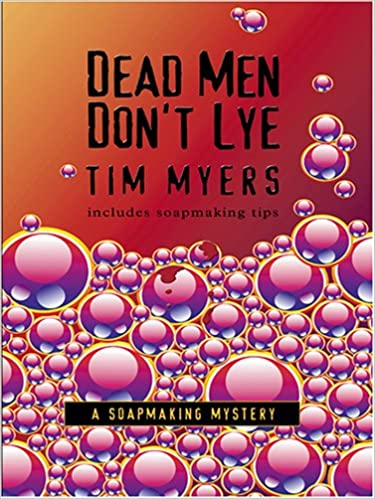 Dead Men Dont Lye (Soapmaking Mysteries, No. 1) (The Soapmaking Mysteries)