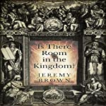 Is There Room in the Kingdom? | Jeremy Brown