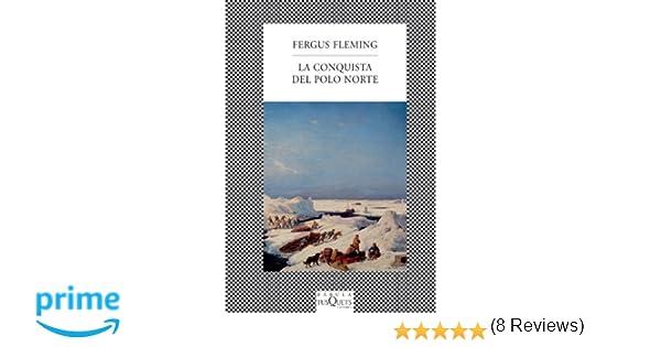 La conquista del Polo Norte (FÁBULA): Amazon.es: Fleming, Fergus ...