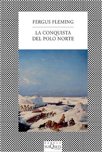 La conquista del Polo Norte (FÁBULA): Amazon.es: Fergus Fleming ...