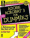 Adobe Acrobat 3 for Dummies, William Harrel, 0764501542