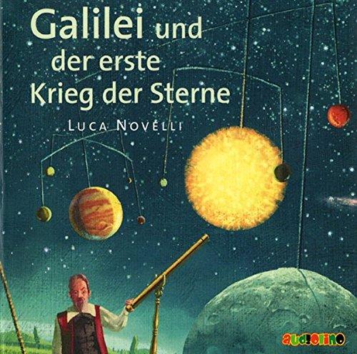 Galilei Und Der Erste Krieg Der Sterne  Geniale Denker Und Erfinder