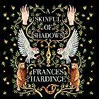 A Skinful of Shadows Hörbuch von Frances Hardinge Gesprochen von: Tuppence Middleton