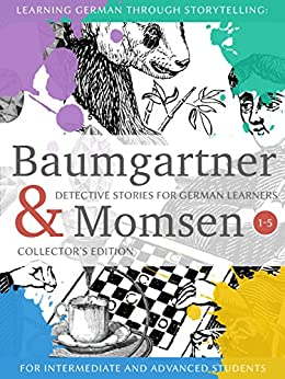 Learning German through Storytelling: Baumgartner & Momsen  Detective Stories for German Learners, Collector's Edition 1-5 by [Klein, André]