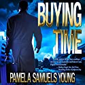 Buying Time: Angela Evans Series No. 1 Audiobook by Pamela Samuels Young Narrated by R. C. Bray