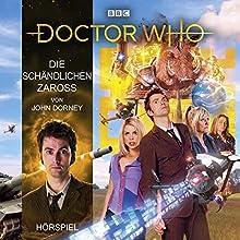 Die schändlichen Zaross (Doctor Who Hörspiele: Der 10. Doktor) Hörspiel von John Dorney Gesprochen von: Axel Malzacher