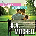 Ethan & Wyatt: Getting Him Back; Boyfriend Material; Relationship Status Audiobook by K. A. Mitchell Narrated by Cooper North, Teddy Hamilton