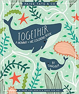 Together A Mommy Me Coloring Book Stacie Bloomfield Paige Tate Select 9781944515355 Books