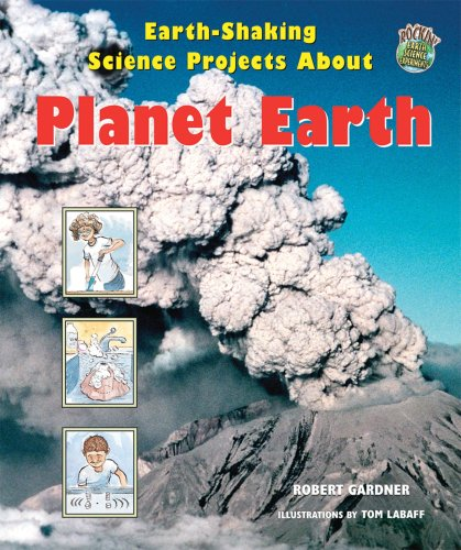Earth-Shaking Science Projects About Planet Earth (Rockin' Earth Science Experiments)