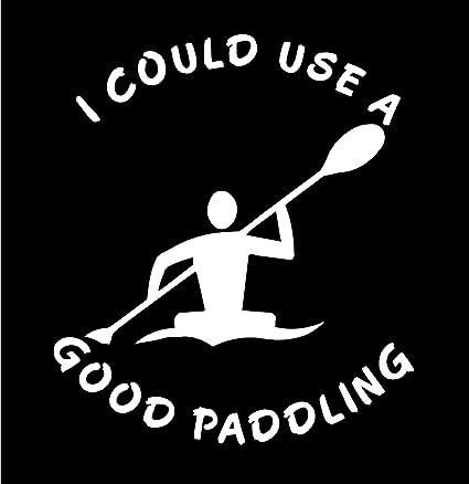 White 6 x 5 25 i could use a good paddling canoe kayak vinyl die