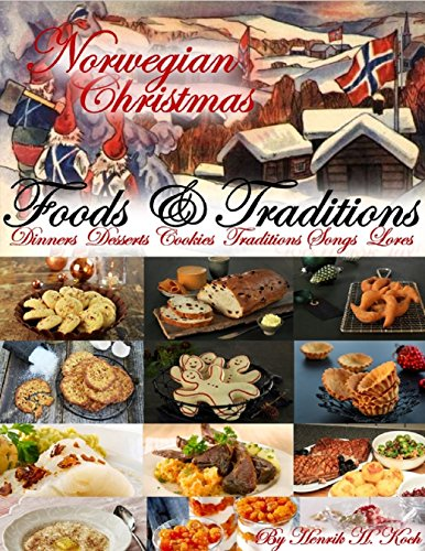Imports Dinner - Norwegian Christmas - Foods & Traditions: Dinners - Desserts - Cookies - Traditions - Songs - Lores (About Norway Book 1)