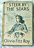 Steer By The Stars by Olivia Fitz Roy, Ist Edition 1944 rare copy with dust jack