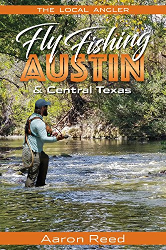 Pdf Travel The Local Angler Fly Fishing Austin & Central Texas