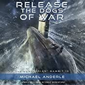 Release the Dogs of War: The Kurtherian Gambit, Book 10 | Michael Anderle