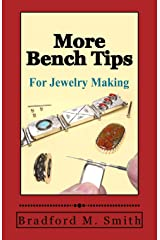More Bench Tips for Jewelry Making: Proven Ways to Save Time and Improve Quality Paperback