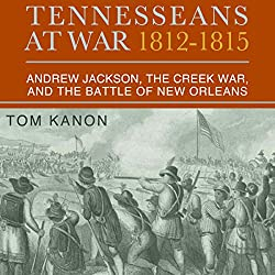 Tennesseans at War, 1812 - 1815