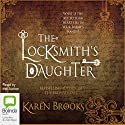 The Locksmith's Daughter Audiobook by Karen Brooks Narrated by Karen Brooks