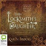 The Locksmith's Daughter | Karen Brooks