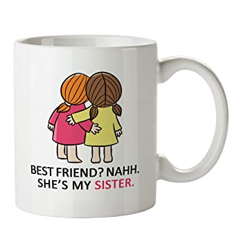 Zokasa She Is My Sister Coffee Mug For Best Friend Girl