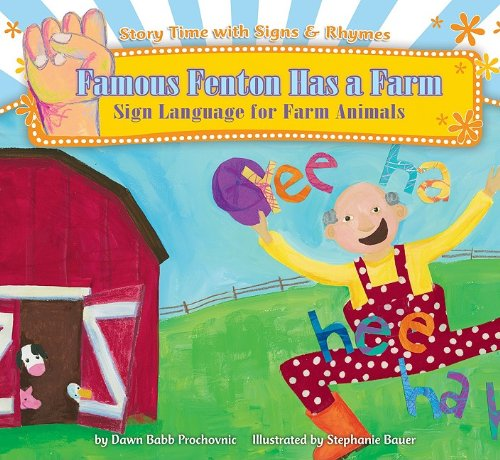 Famous Fenton Has a Farm: Sign Language for Farm Animals (Story Time With Signs & Rhymes) ()
