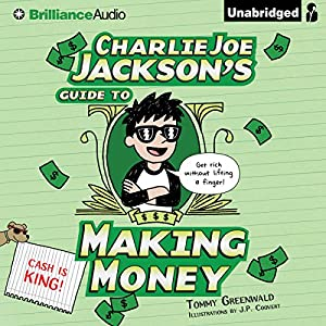 Charlie Joe Jackson's Guide to Making Money Audiobook