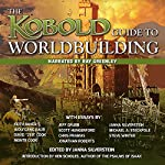 Kobold Guide to Worldbuilding | Keith Baker,Jeff Grubb,Scott Hungerford,Steven Winter,Michael A. Stackpole,Chris Pramas