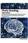https://libros.plus/photo-reading-foto-lectura-una-experiencia-educativa-que-aprovecha-los-inmensos-recursos-de-la-mente-explorando-y-expandiendo-su-propio-potencial/