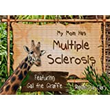My Mom Has Multiple Sclerosis: Gail Explains MS To Kids