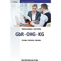 GbR – OHG – KG: Gründen – Betreiben – Beenden (dtv Beck Rechtsberater)