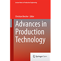 Advances in Production Technology (Lecture Notes in Production Engineering)