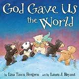 God Gave Us the World, Lisa Tawn Bergren, 1400074487