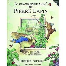 GRAND LIVRE ANIMÉ DE PIERRE LAPIN (LE): DES POP-UP DES RABATS ET DES TIRETTES
